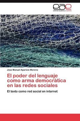 El Poder del Lenguaje Como Arma Democratica En Las Redes Sociales (Paperback)