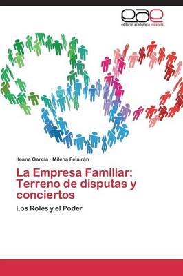 La Empresa Familiar: Terreno de Disputas y Conciertos (Paperback)