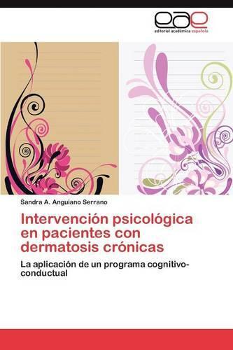 Intervencion Psicologica En Pacientes Con Dermatosis Cronicas (Paperback)