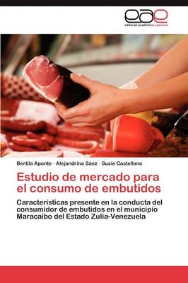 Estudio de Mercado Para El Consumo de Embutidos (Paperback)