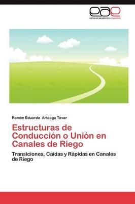 Estructuras de Conduccion O Union En Canales de Riego (Paperback)