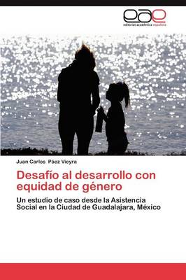 Desafio Al Desarrollo Con Equidad de Genero (Paperback)