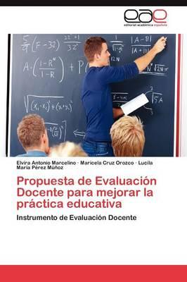 Propuesta de Evaluacion Docente Para Mejorar La Practica Educativa (Paperback)