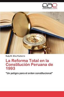 La Reforma Total En La Constitucion Peruana de 1993 (Paperback)