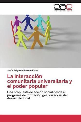 La Interaccion Comunitaria Universitaria y El Poder Popular (Paperback)