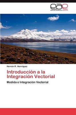 Introduccion a la Integracion Vectorial (Paperback)