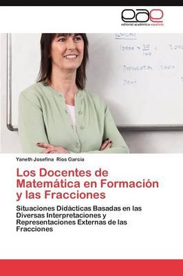 Los Docentes de Matematica En Formacion y Las Fracciones (Paperback)