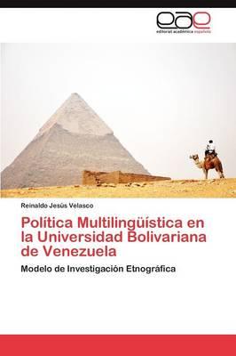 Politica Multilinguistica En La Universidad Bolivariana de Venezuela (Paperback)