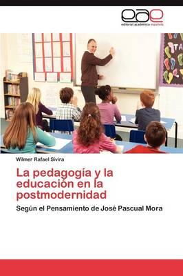 La Pedagogia y La Educacion En La Postmodernidad (Paperback)