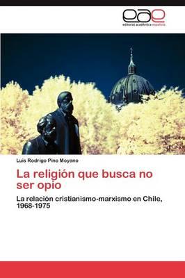 La Religion Que Busca No Ser Opio (Paperback)