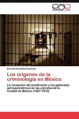 Los Origenes de La Criminologia En Mexico (Paperback)