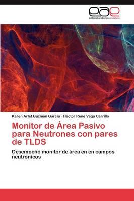 Monitor de Area Pasivo Para Neutrones Con Pares de Tlds (Paperback)