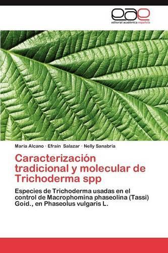 Caracterizacion Tradicional y Molecular de Trichoderma Spp (Paperback)