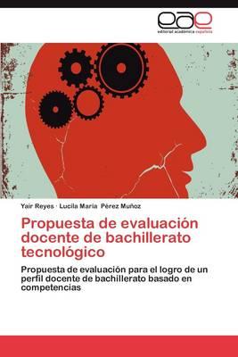 Propuesta de Evaluacion Docente de Bachillerato Tecnologico (Paperback)