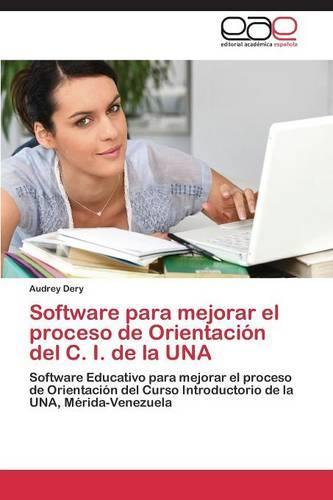 Software Para Mejorar El Proceso de Orientacion del C. I. de La Una (Paperback)
