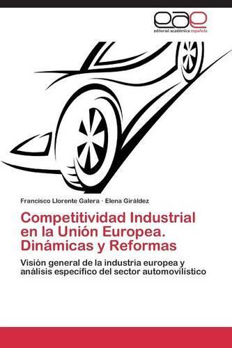 Competitividad Industrial En La Union Europea. Dinamicas y Reformas (Paperback)