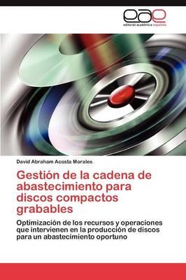 Gestion de La Cadena de Abastecimiento Para Discos Compactos Grabables (Paperback)
