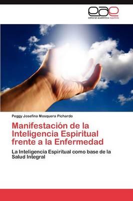Manifestacion de La Inteligencia Espiritual Frente a la Enfermedad (Paperback)