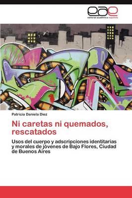 Ni Caretas Ni Quemados, Rescatados (Paperback)