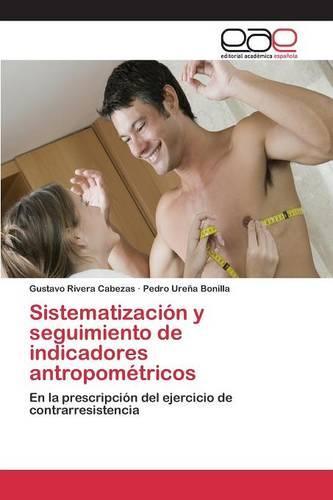 Sistematizacion y Seguimiento de Indicadores Antropometricos (Paperback)