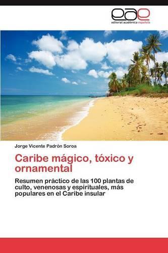Caribe Magico, Toxico y Ornamental (Paperback)