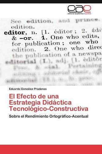 El Efecto de Una Estrategia Didactica Tecnologico-Constructiva (Paperback)