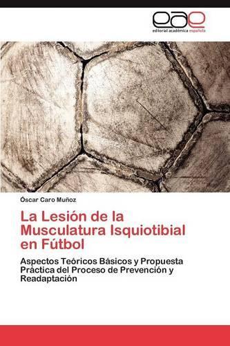 La Lesion de La Musculatura Isquiotibial En Futbol (Paperback)