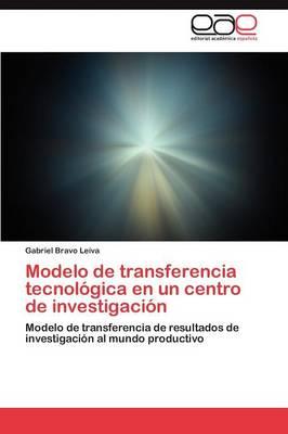 Modelo de Transferencia Tecnologica En Un Centro de Investigacion (Paperback)