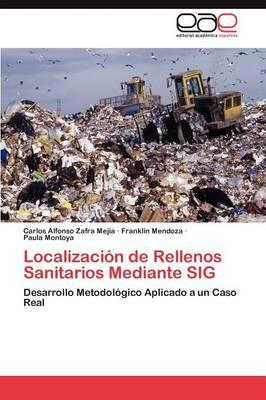 Localizacion de Rellenos Sanitarios Mediante Sig (Paperback)