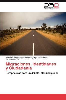 Migraciones, Identidades y Ciudadania (Paperback)