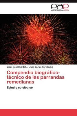 Compendio Biografico-Tecnico de Las Parrandas Remedianas (Paperback)