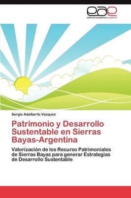Patrimonio y Desarrollo Sustentable En Sierras Bayas-Argentina (Paperback)