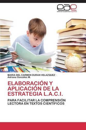 Elaboracion y Aplicacion de La Estrategia L.A.C.I. (Paperback)