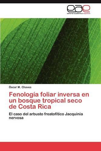 Fenologia Foliar Inversa En Un Bosque Tropical Seco de Costa Rica (Paperback)