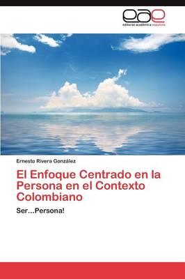 El Enfoque Centrado En La Persona En El Contexto Colombiano (Paperback)