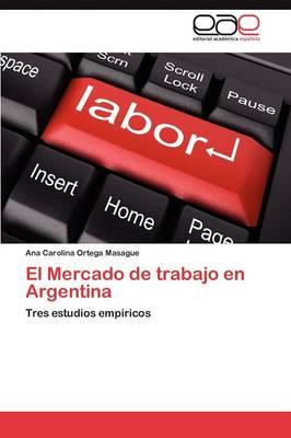 El Mercado de Trabajo En Argentina (Paperback)