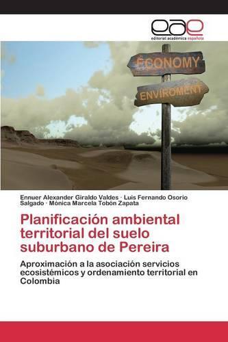 Planificacion Ambiental Territorial del Suelo Suburbano de Pereira (Paperback)