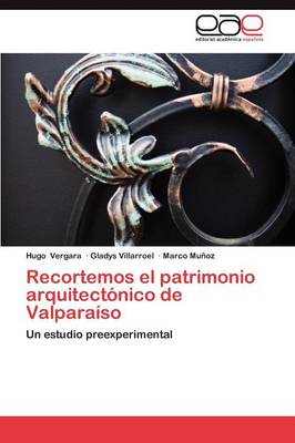 Recortemos El Patrimonio Arquitectonico de Valparaiso (Paperback)