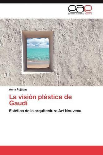 La Vision Plastica de Gaudi (Paperback)