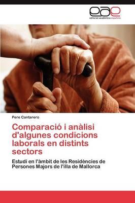 Comparacio I Analisi D'Algunes Condicions Laborals En Distints Sectors (Paperback)