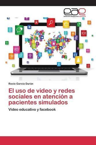 El USO de Video y Redes Sociales En Atencion a Pacientes Simulados (Paperback)