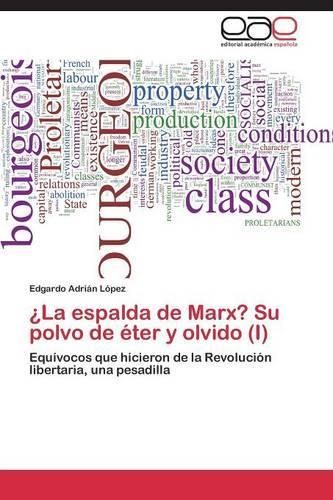 La Espalda de Marx? Su Polvo de Eter y Olvido (I) (Paperback)