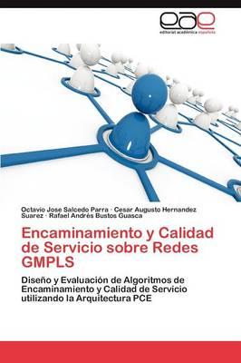 Encaminamiento y Calidad de Servicio Sobre Redes Gmpls (Paperback)
