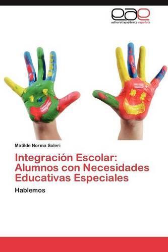 Integracion Escolar: Alumnos Con Necesidades Educativas Especiales (Paperback)