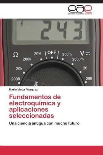 Fundamentos de Electroquimica y Aplicaciones Seleccionadas (Paperback)