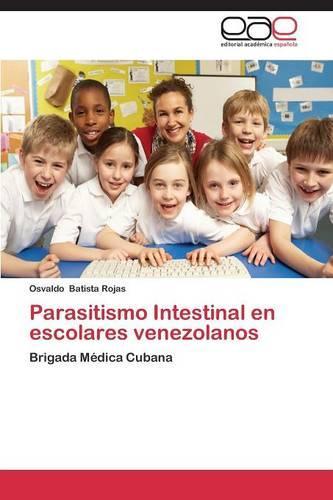 Parasitismo Intestinal en escolares venezolanos (Paperback)