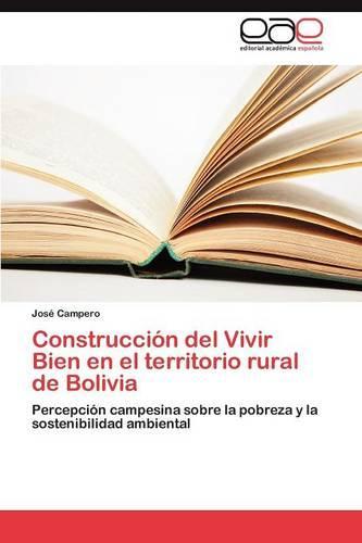 Construccion del Vivir Bien En El Territorio Rural de Bolivia (Paperback)