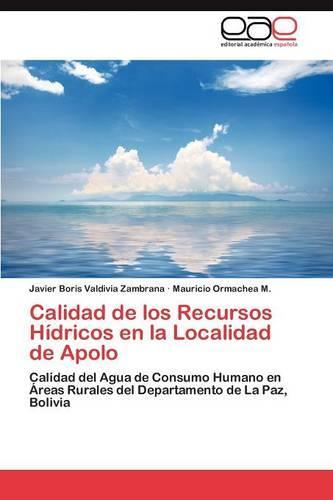 Calidad de Los Recursos Hidricos En La Localidad de Apolo (Paperback)