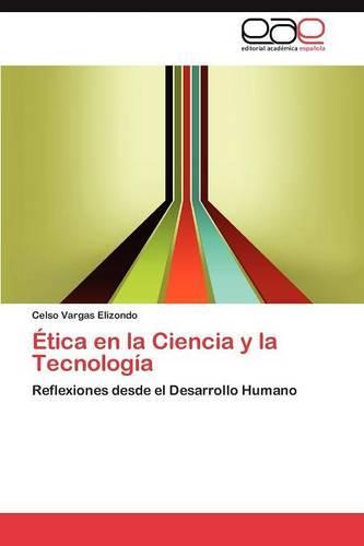 Etica En La Ciencia y La Tecnologia (Paperback)