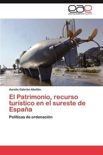 El Patrimonio, Recurso Turistico En El Sureste de Espana (Paperback)